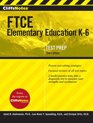 Cliffsnotes FTCE Elementary Education, K-6 By Ortiz, Enrique/ Spalding, Lee-anne/ Andreasen, Janet B.